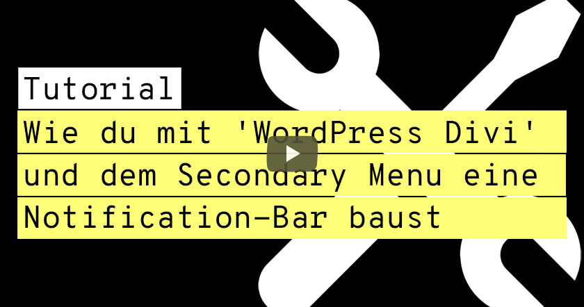 Wie du mit 'WordPress Divi' und dem Secondary Menu eine Notification-Bar baust